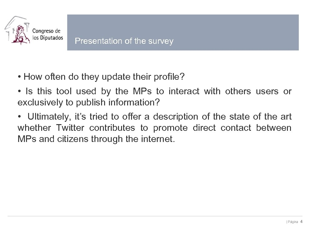 Presentation of the survey • How often do they update their profile? • Is