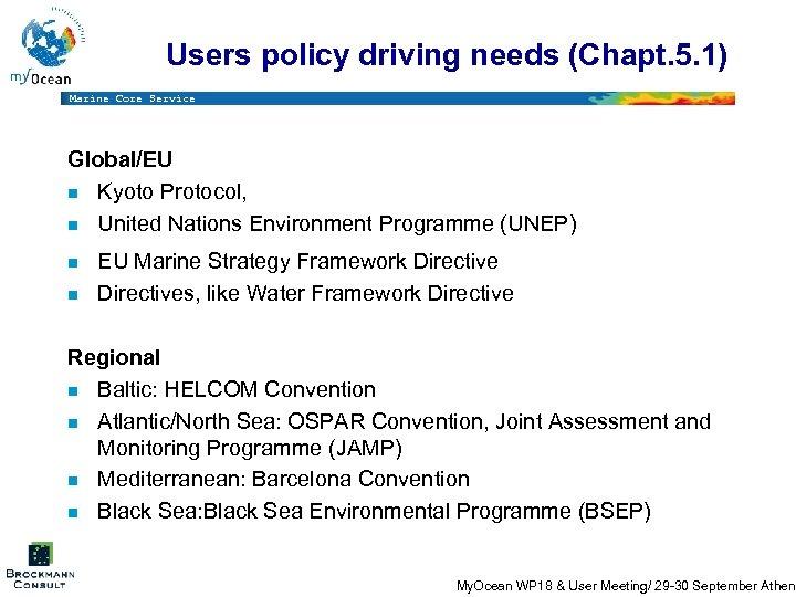Users policy driving needs (Chapt. 5. 1) Marine Core Service Global/EU n Kyoto Protocol,
