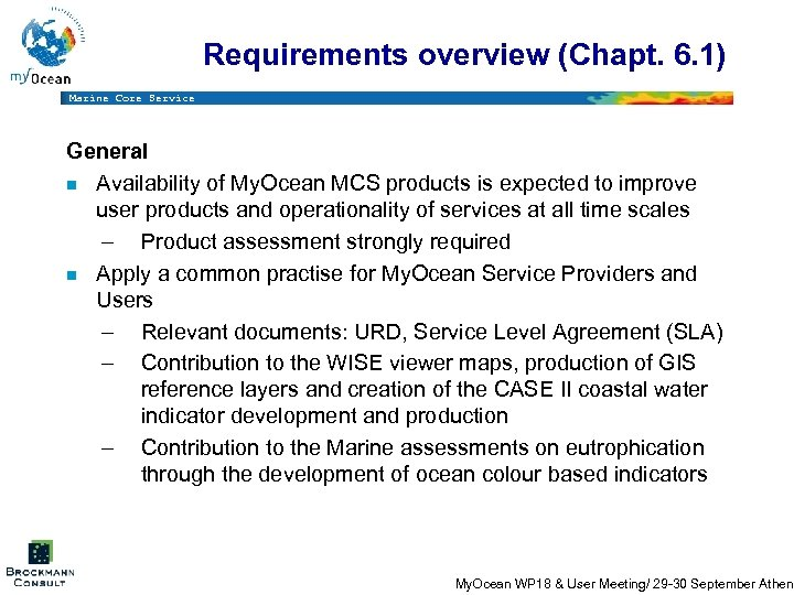Requirements overview (Chapt. 6. 1) Marine Core Service General n Availability of My. Ocean