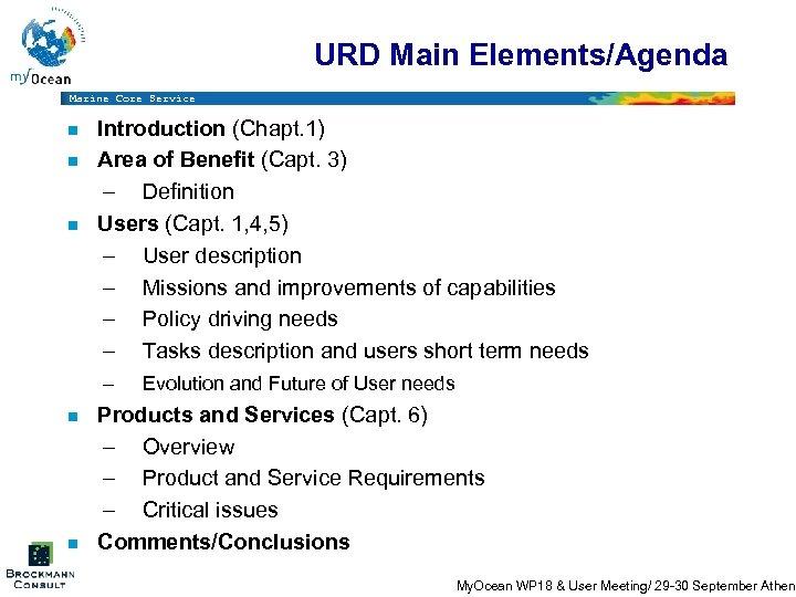 URD Main Elements/Agenda Marine Core Service n n n Introduction (Chapt. 1) Area of