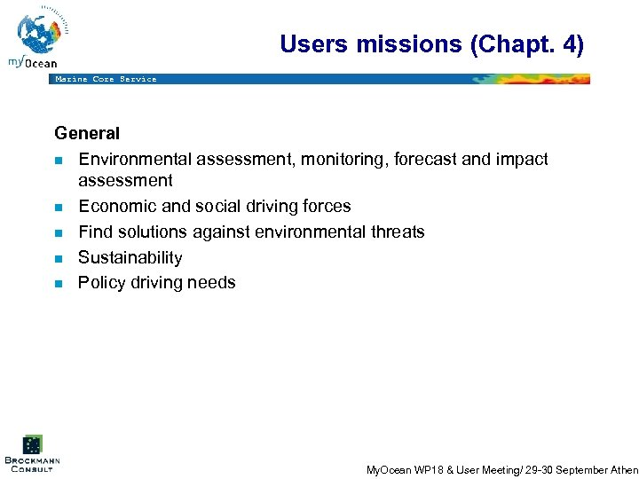Users missions (Chapt. 4) Marine Core Service General n Environmental assessment, monitoring, forecast and