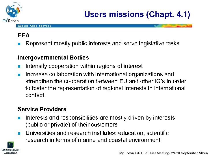 Users missions (Chapt. 4. 1) Marine Core Service EEA n Represent mostly public interests