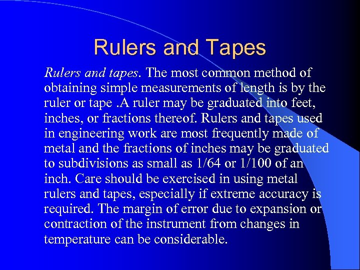 Rulers and Tapes Rulers and tapes. The most common method of obtaining simple measurements