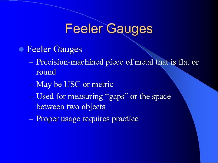 Feeler Gauges l Feeler Gauges – Precision-machined piece of metal that is flat or