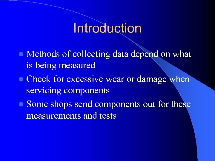 Introduction l Methods of collecting data depend on what is being measured l Check