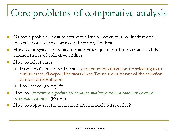 Core problems of comparative analysis n n n Galton's problem: how to sort out