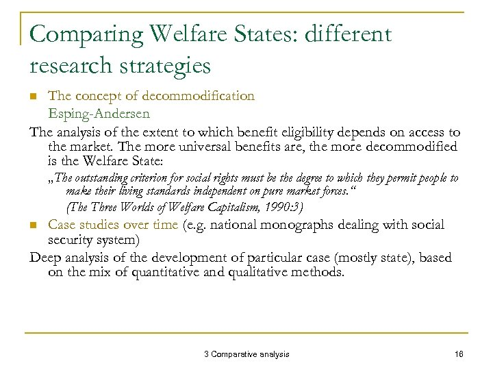 Comparing Welfare States: different research strategies The concept of decommodification Esping-Andersen The analysis of