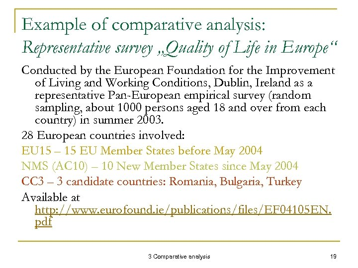"Example of comparative analysis: Representative survey ""Quality of Life in Europe"" Conducted by the"