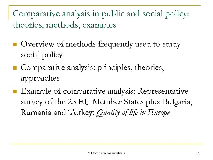 Comparative analysis in public and social policy: theories, methods, examples n n n Overview