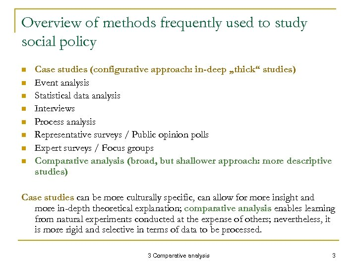 Overview of methods frequently used to study social policy n n n n Case