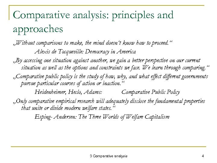 "Comparative analysis: principles and approaches ""Without comparisons to make, the mind doesn't know how"
