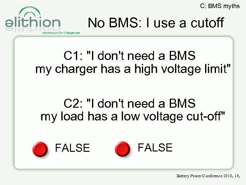 C: BMS myths No BMS: I use a cutoff C 1: