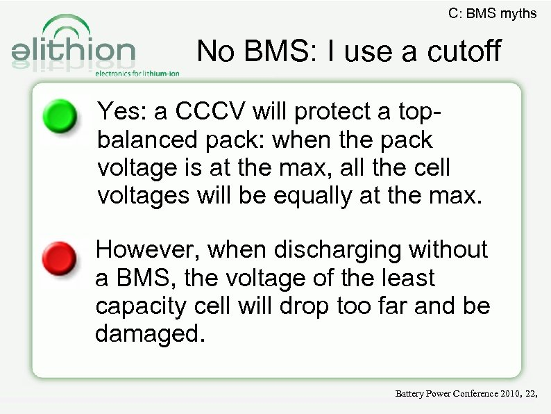 C: BMS myths No BMS: I use a cutoff Yes: a CCCV will protect