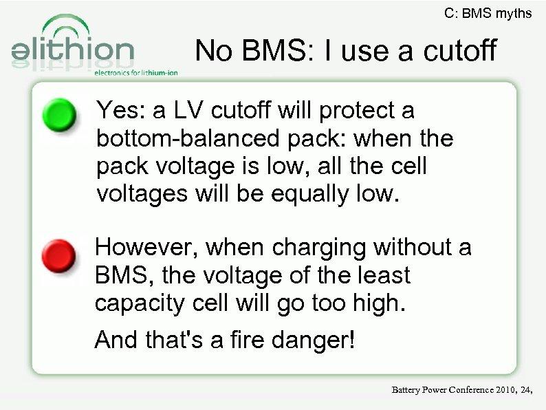 C: BMS myths No BMS: I use a cutoff Yes: a LV cutoff will