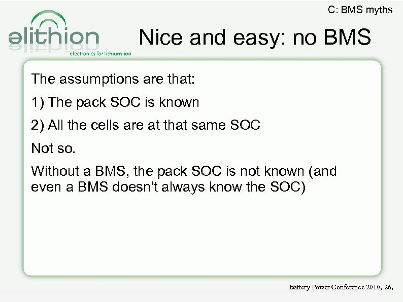 C: BMS myths Nice and easy: no BMS The assumptions are that: 1) The