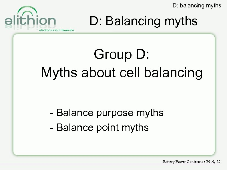 D: balancing myths D: Balancing myths Group D: Myths about cell balancing - Balance