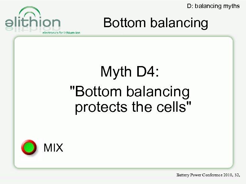 D: balancing myths Bottom balancing Myth D 4: