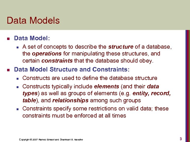 Data Models n Data Model: n n A set of concepts to describe the