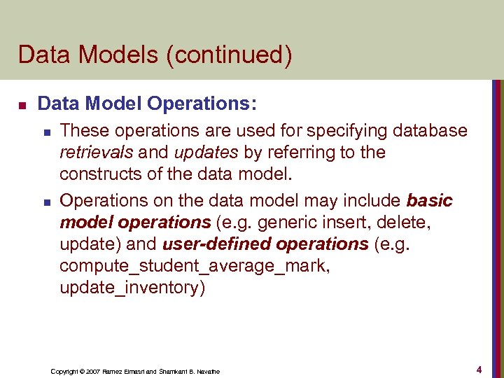 Data Models (continued) n Data Model Operations: n n These operations are used for