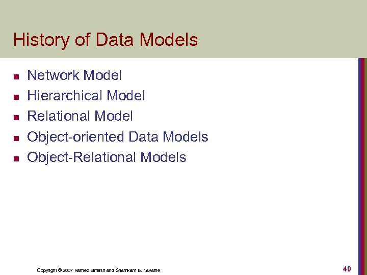History of Data Models n n n Network Model Hierarchical Model Relational Model Object-oriented