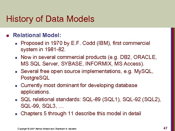 History of Data Models n Relational Model: n n n Proposed in 1970 by