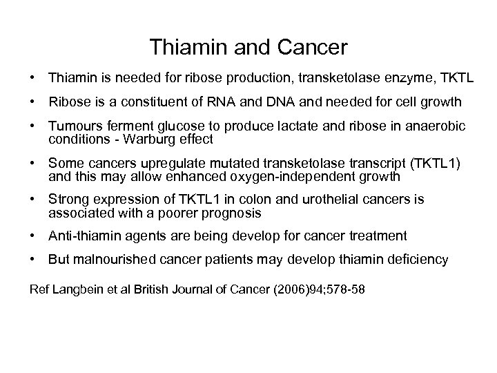 Thiamin and Cancer • Thiamin is needed for ribose production, transketolase enzyme, TKTL •