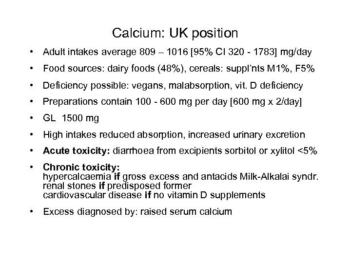 Calcium: UK position • Adult intakes average 809 – 1016 [95% CI 320 -
