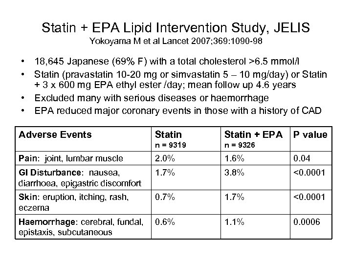 Statin + EPA Lipid Intervention Study, JELIS Yokoyama M et al Lancet 2007; 369: