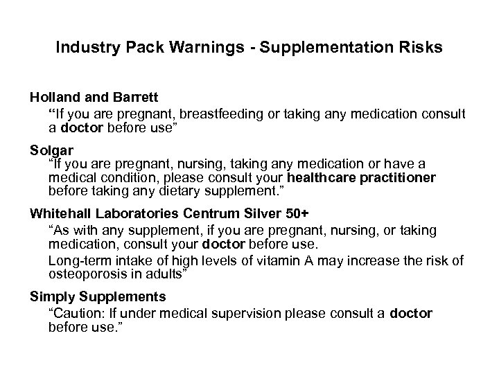 "Industry Pack Warnings - Supplementation Risks Holland Barrett ""If you are pregnant, breastfeeding or"