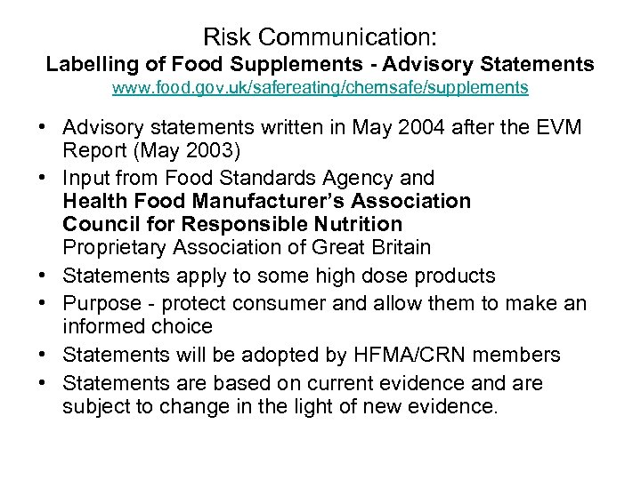 Risk Communication: Labelling of Food Supplements - Advisory Statements www. food. gov. uk/safereating/chemsafe/supplements •