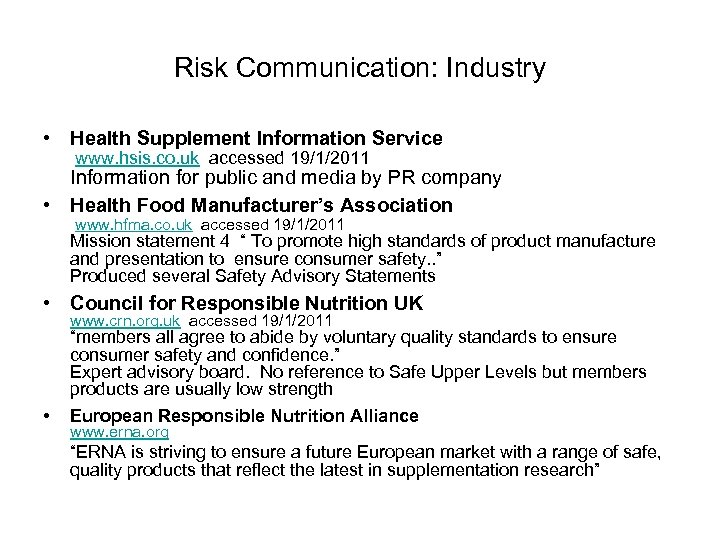 Risk Communication: Industry • Health Supplement Information Service www. hsis. co. uk accessed 19/1/2011
