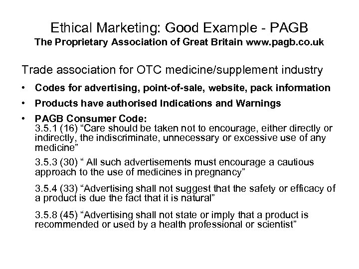 Ethical Marketing: Good Example - PAGB The Proprietary Association of Great Britain www. pagb.