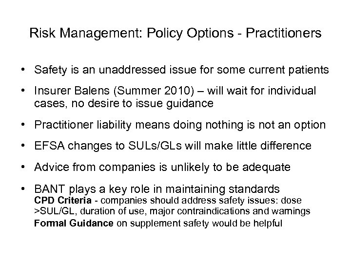 Risk Management: Policy Options - Practitioners • Safety is an unaddressed issue for some