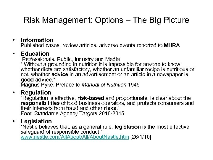 Risk Management: Options – The Big Picture • Information Published cases, review articles, adverse