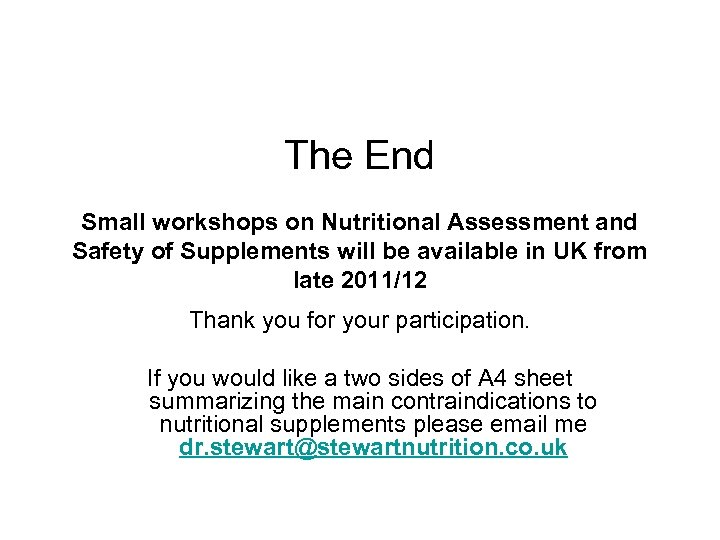 The End Small workshops on Nutritional Assessment and Safety of Supplements will be available