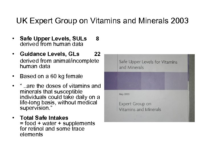 UK Expert Group on Vitamins and Minerals 2003 • Safe Upper Levels, SULs derived