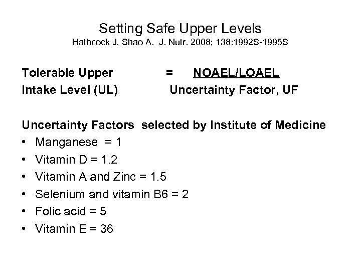 Setting Safe Upper Levels Hathcock J, Shao A. J. Nutr. 2008; 138: 1992 S-1995