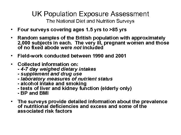 UK Population Exposure Assessment The National Diet and Nutrition Surveys • Four surveys covering
