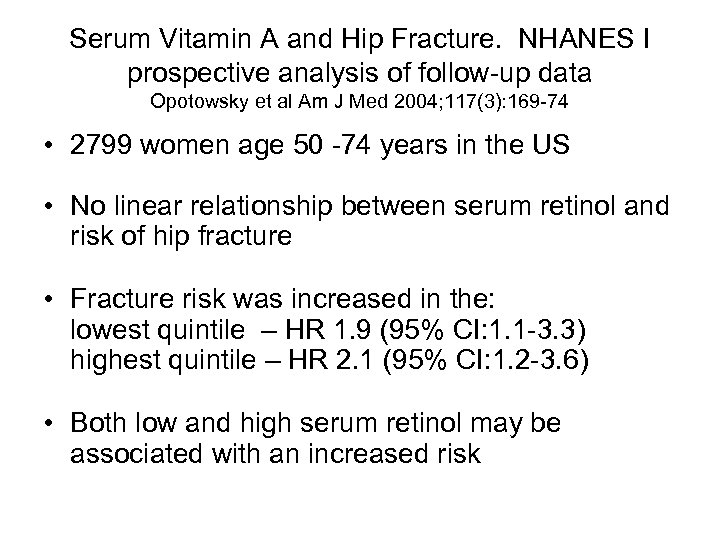 Serum Vitamin A and Hip Fracture. NHANES I prospective analysis of follow-up data Opotowsky