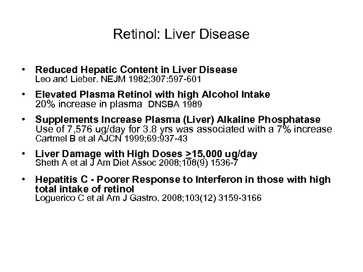 Retinol: Liver Disease • Reduced Hepatic Content in Liver Disease Leo and Lieber. NEJM