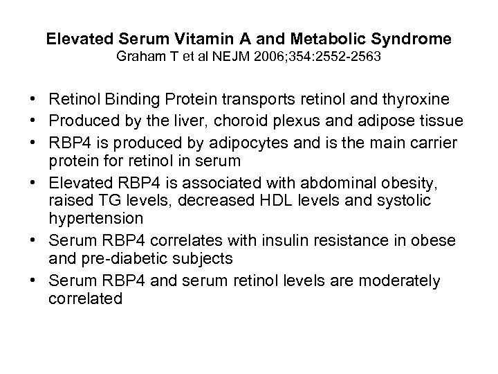 Elevated Serum Vitamin A and Metabolic Syndrome Graham T et al NEJM 2006; 354: