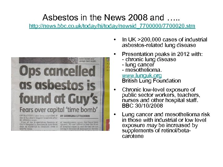 Asbestos in the News 2008 and …. . http: //news. bbc. co. uk/today/hi/today/newsid_7700000/7700020. stm
