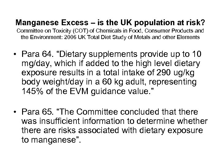 Manganese Excess – is the UK population at risk? Committee on Toxicity (COT) of