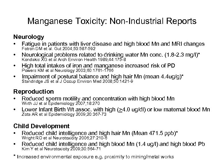 Manganese Toxicity: Non-Industrial Reports Neurology • Fatigue in patients with liver disease and high
