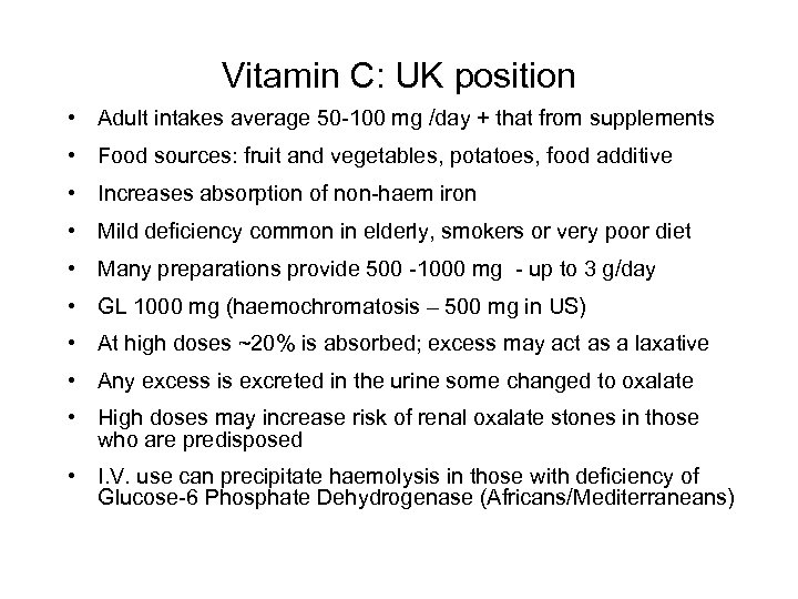 Vitamin C: UK position • Adult intakes average 50 -100 mg /day + that