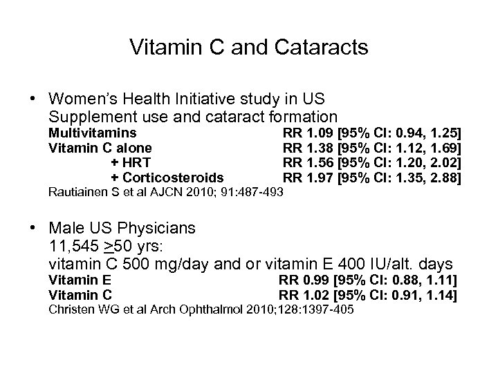 Vitamin C and Cataracts • Women's Health Initiative study in US Supplement use and