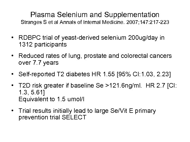 Plasma Selenium and Supplementation Stranges S et al Annals of Internal Medicine. 2007; 147: