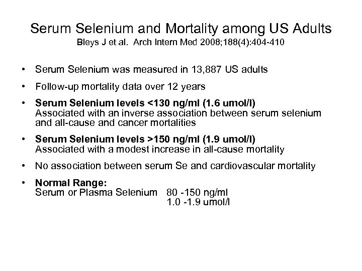 Serum Selenium and Mortality among US Adults Bleys J et al. Arch Intern Med