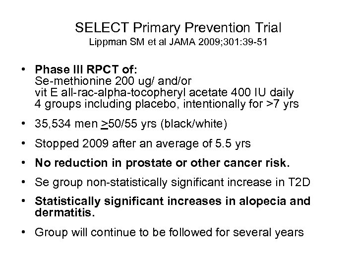 SELECT Primary Prevention Trial Lippman SM et al JAMA 2009; 301: 39 -51 •