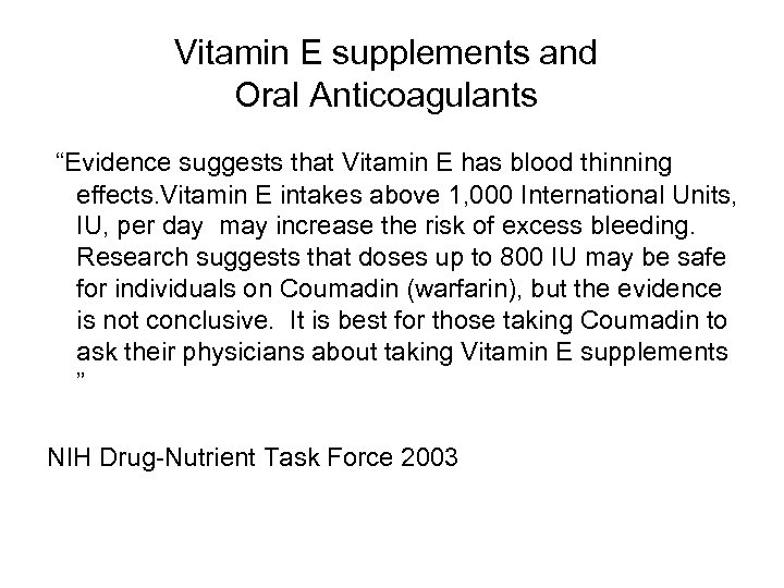 "Vitamin E supplements and Oral Anticoagulants ""Evidence suggests that Vitamin E has blood thinning"